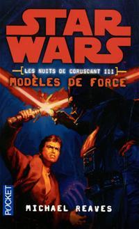 Star Wars : Les Nuits de Coruscant III : Modèles de Force [#3 - 2012]