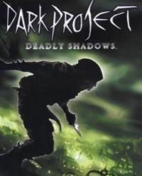Thief : Dark Project : Deadly Shadows [2004]