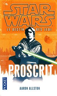 Star Wars : Le Destin des Jedi : Proscrit - Roman