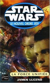 Star Wars : Le Nouvel Ordre Jedi : La Force unifiée Tome 19 [2005]