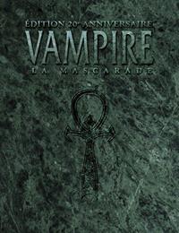 Monde des Ténèbres 1ère version : Vampire : la Mascarade Edition 20ème anniversaire [2014]