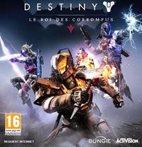 Destiny Extension III : Le Roi des Corrompus - PSN