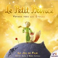 Le Petit Prince : Voyage vers les étoiles [2015]