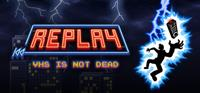 Replay - VHS is not dead [2015]