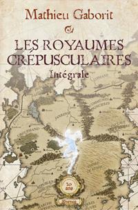 Les Crépusculaires : Les Royaumes Crépusculaires - Intégrale [2016]