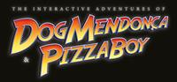The Adventures of Dog Mendonça & Pizzaboy : The Interactive Adventures of Dog Mendonça and Pizzaboy [2016]