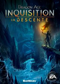 Dragon Age Inquisition : La Descente [#3 - 2015]