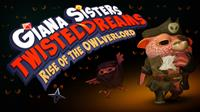Giana Sisters : Twisted Dreams - Rise of the Owlverlord [2013]