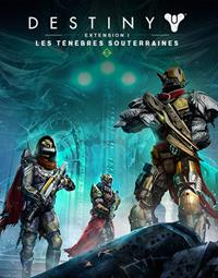 Destiny Extension I : Les Ténèbres Souterraines - PSN