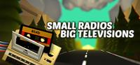 Small Radios Big Televisions - PSN