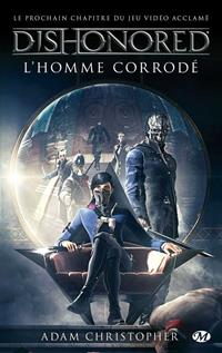 Dishonored : L'homme corrodé [2016]