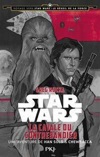 Voyage vers Star Wars : Le Réveil de la Force : La Cavale du Contrebandier [2015]