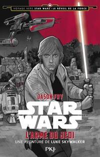 Voyage vers Star Wars : Le Réveil de la Force : L'Arme du Jedi [2015]