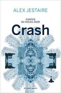 Contes du Soleil Noir : Crash #1 [2017]