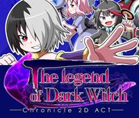 The Legend of Dark Witch - Chronicle 2D ACT #1 [2014]