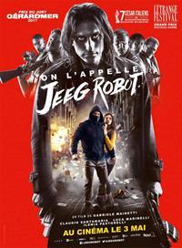 Lo chiamavano Jeeg Robot : On l'appelle Jeeg Robot [2017]