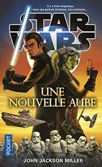 Star Wars : Une Nouvelle Aube [2017]