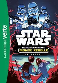 Star Wars : Aventures dans un Monde Rebelle : La Fuite [#1 - 2017]