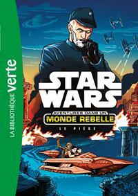 Star Wars : Aventures dans un Monde Rebelle : Le Piège [#2 - 2017]