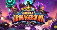 Warcraft : Hearthstone : Projet Armageboum [2018]
