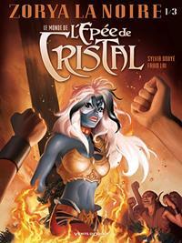 Le monde de l'épée de Cristal : Zorya la noire 1/3 Tome 1 [2015]