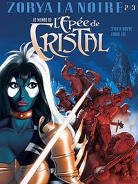 Le monde de l'épée de Cristal : Zorya la noire 2/3 Tome 2 [2016]