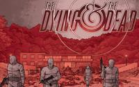 The Dying and the Dead #1 [2018]
