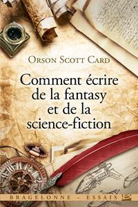 Bragelonne essais : Comment écrire de la fantasy et de la science-fiction [2018]