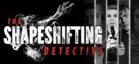 The Shapeshifting Detective [2018]