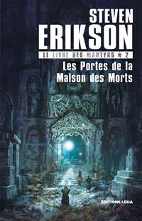 Le livre des Martyrs : Les Portes de la Maison des Morts #2 [2018]