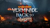 Warhammer : Vermintide 2 - Retour à Ubersreik #2 [2018]