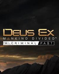 Deus Ex : Mankind Divided - A Criminal Past #4 [2017]