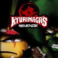 Kyurinaga's Revenge [2016]