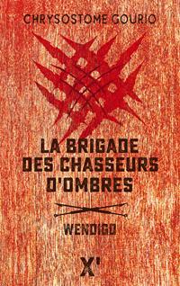 La Brigade des Chasseurs d'ombres : Wendigo #1 [2019]