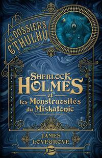 Les dossiers Cthulhu : Sherlock Holmes et les monstruosités de Miskatonic #2 [2019]