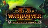 Total War: Warhammer II - The Prophet & The Warlock #2 [2019]