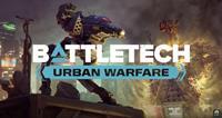 Mechwarrior : BattleTech : Urban Warfare [2019]