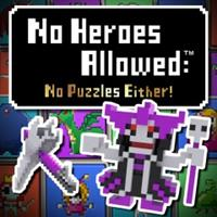 No Heroes Allowed : No Puzzles Either! [2014]