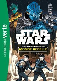 Star Wars : Aventures dans un Monde Rebelle : Le Vol [2018]