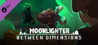 Moonlighter - Between Dimensions - PC