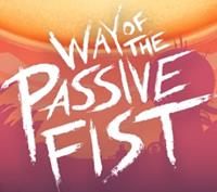 Way of the Passive Fist [2018]