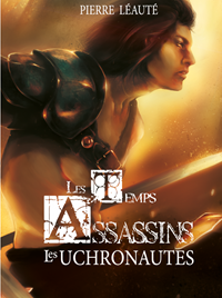 Les Temps Assassins : Les Uchronautes #2 [2018]