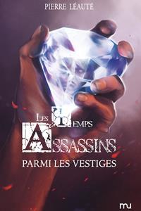 Les Temps Assassins : Parmi Les Vestiges #3 [2019]