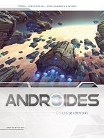 Androïdes Saison 2 : Androïdes 06 - Les déserteurs [2019]