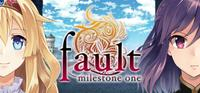 fault - milestone one [2013]
