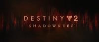 Destiny 2 : Bastion des Ombres #2 [2019]