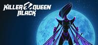 Killer Queen Black [2019]