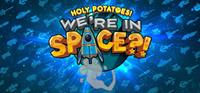 Holy Potatoes! We're in Space?! [2017]