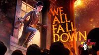 We Happy Few : We All Fall Down [2019]