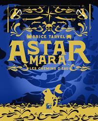 Astar Mara : Les Chemins d'Eau [2019]